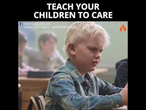 Teach Your Children To Care | Inspirational Video