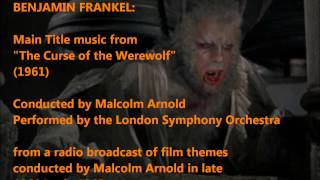 "Benjamin Frankel: music from ""The Curse of the Werewolf"" (1961) re-recording"