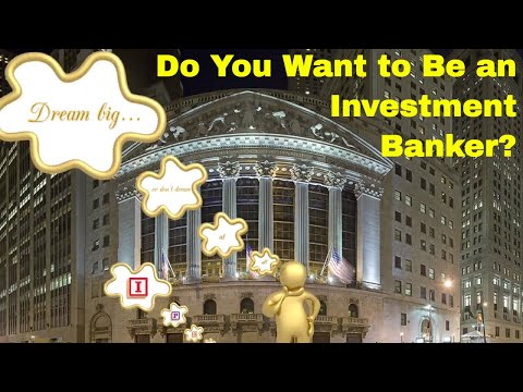 What Is Investment Banking? What Do Investment Bankers Do?