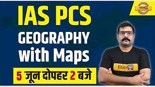 IAS/PCS / UPPSC/ MPPSC/ BPSC/ RPSC/ WBPCS/ JPSC || Geography With Maps || By Maneesh Sir
