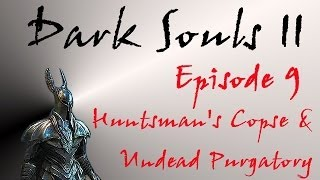 Dark Souls II - Walkthrough #9 - Huntsman