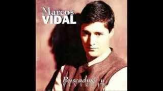 Marcos Vidal - búscame y vivireis