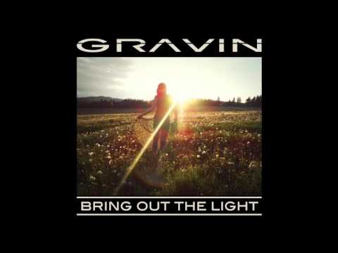 Gravin -  Bring Out The Light