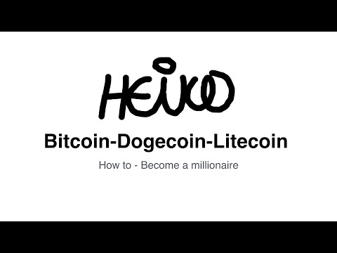 Bitcoin, Dogecoin & Litecoin - How To - Become A Millionaire