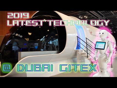 GITEX 2019 DUBAI - SEE THE WORLD'S LATEST TECHNOLOGY | HYPERLOOP TRAIN | ROBOTS