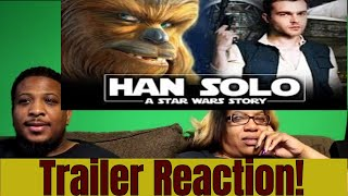 Han Solo Trailer Reaction