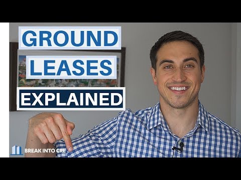 Ground Leases Explained