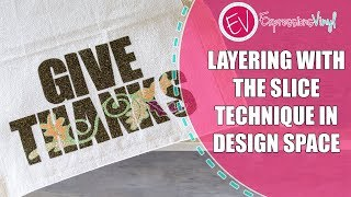 Layering with the Slice Technique in Design Space
