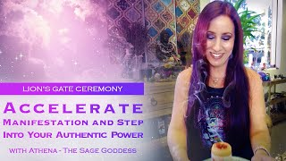 Lion's Gate Ceremony: Accelerate Manifestation and Step Into Your Authentic Power