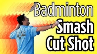 How to Do a Cut Smash Shot | Badminton Lessons