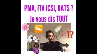 La PMA et moi : OATS, FIV ICSI