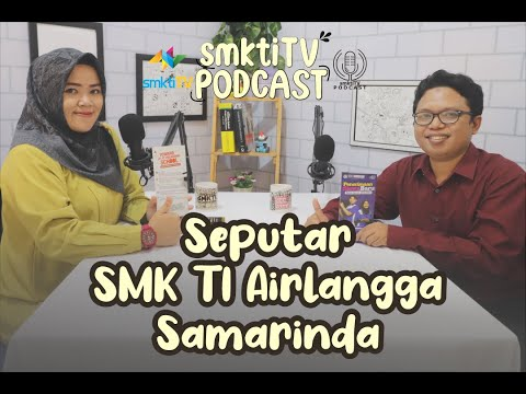 smktiTV PODCAST eps.1 | PENGENALAN SEKOLAH SMK TI AIRLANGGA with Bapak Misran, S.Si., S.Mat., Gr.