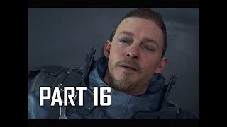 DEATH STRANDING Walkthrough Part 16  (PS4 Pro)