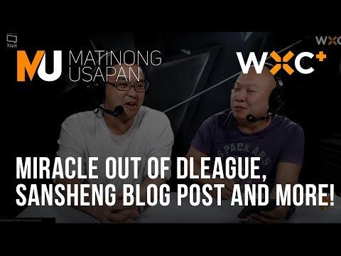 Miracle out of DLeague, Sansheng Blog post and more! | Matinong Usapan | WXC+
