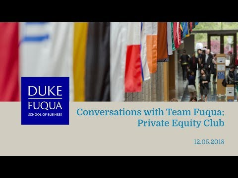 Conversations with Team Fuqua: Private Equity Club