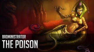 Badministrator - The Poison (Cassiopeia Tribute)