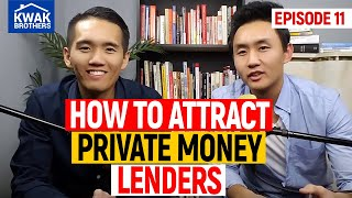 Ep. 11 - How to attract Private Money Lenders