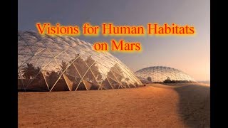 Visions for Human Habitats on Mars
