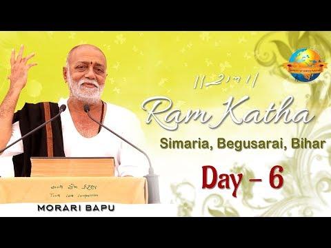 Ram Katha  Day 6 I Morari Bapu II Begusarai Bihar II 2018
