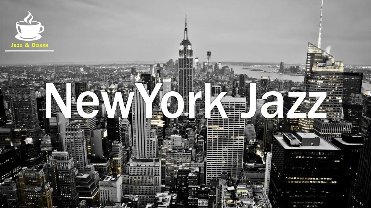 New York Jazz Sooth Jazz Saxophone Jazz Bossa Nova Music Bar Jazz Classics Youtube