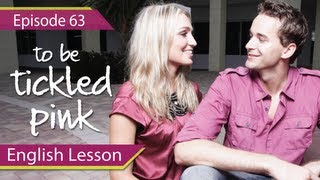Daily Video vocabulary - Episode 63 -  Tickled Pink  - English Lesson