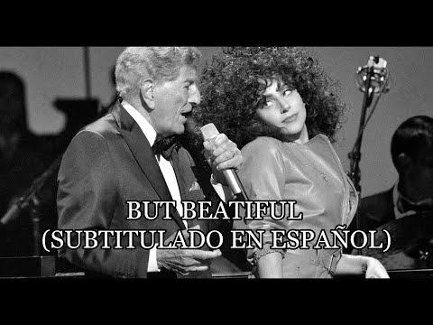 Tony Bennett & Lady Gaga - But Beautiful - (Subtitulado En Español).