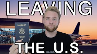 Why I'm Leaving The United States