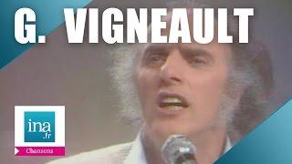 """Gilles Vigneault """"J"""
