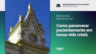 Momentos com Deus - Igreja em Células (14/07/2020)