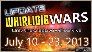 Whirligig Wars 2013 & Shop Updates.