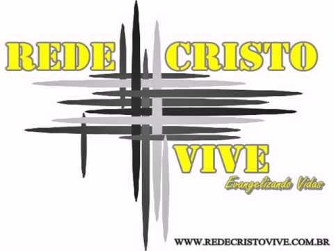 RADIO REDE CRISTO VIVE- EVANGELIZANDO VIDAS!