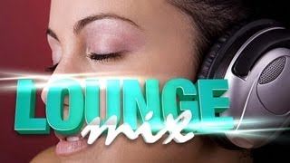 Most Beautiful Ambient Lounge Music 2014