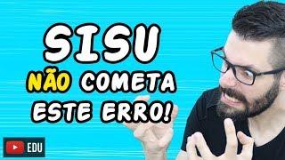 SISU - NAO COMETA ESTE ERRO NA INSCRICAO!