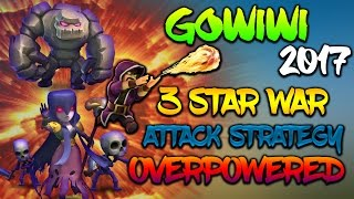 TH9 GOWIWI 3 STAR WAR ATTACK STRATEGY 2017 | GOWIWI IS BACK | OVERPOWERED Clash of Clans