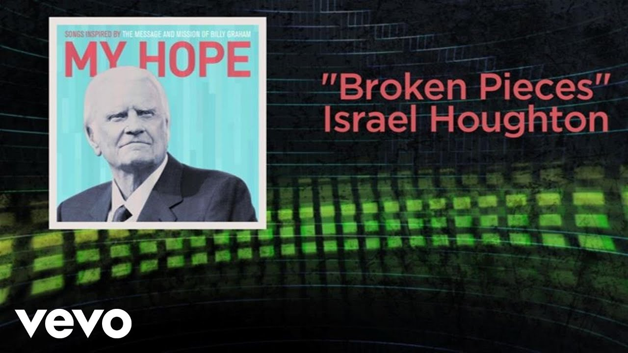israel-houghton-broken-pieces-lyric-video-israelhoughtonvevo