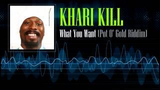 Khari Kill - What You Want (Pot O