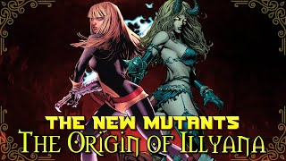 The New Mutants Origins: Illyana Rasputin (The Origin of Magik)
