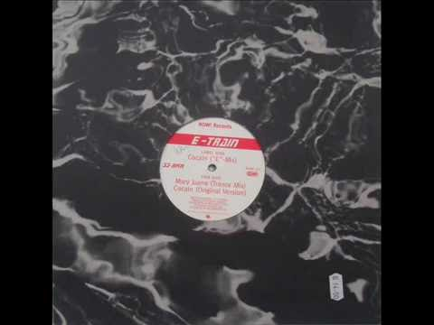 "E-Train - Cocain / A - Cocain (""E"" Mix)"