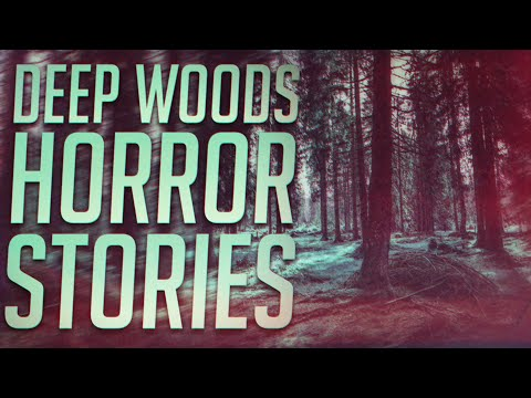 30 TRUE Scary Deep Wilderness Stories (Vol. 7-9)