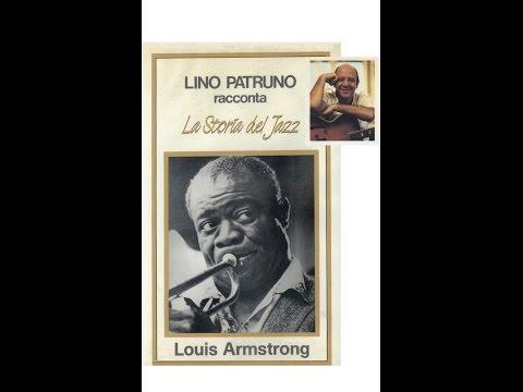 Lino Patruno racconta: La storia del Jazz – Louis Armstrong
