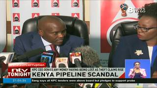 Kenya Pipeline Company CEO denies any money having being lost as theft claims rise