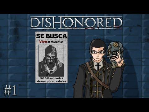 Jugando a... Dishonored #1 | ¡Deshonor para ti, tu familia y también para tu vaca!