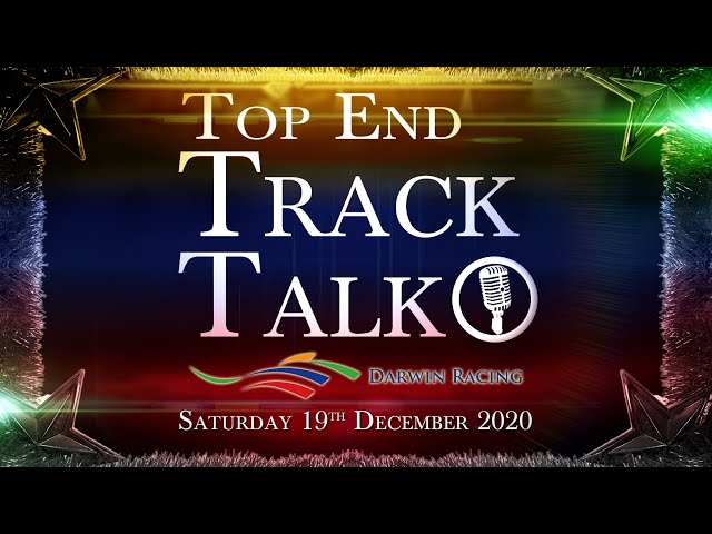 Top End Track Talk EP92 19 12 20