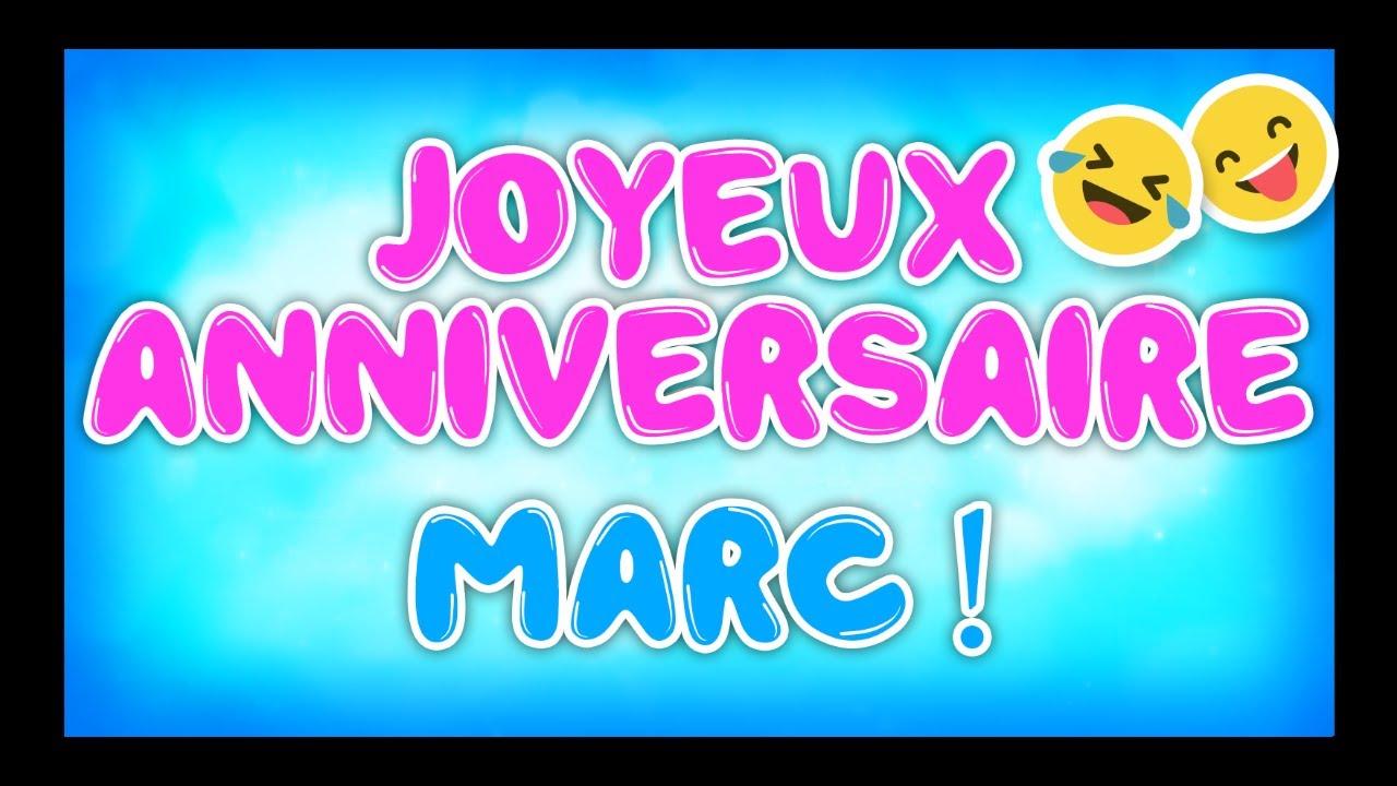 Joyeux Anniversaire Marc Happy Birthday Youtube