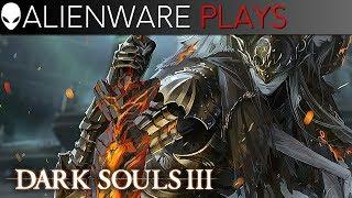 Alienware Plays Dark Souls 3 - Gameplay on m15 PC Gaming Laptop (GTX 1070)
