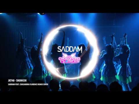 JKT48 - Shonichi (Saddam feat. Chasandra Florence Remix Cover)