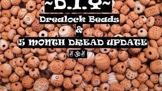 Dread V-Log 5 months, & D.I.Y Dread Beads!