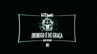 U-Time & Ice Blue - Inimigo é de Graça