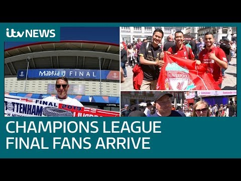 Liverpool and Spurs fans arrive in Madrid for Champions League final | ITV News