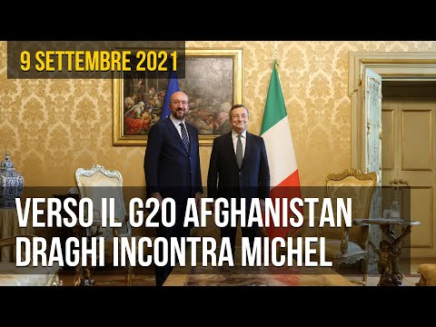 Verso il G20 Afghanistan: Draghi incontra Michel